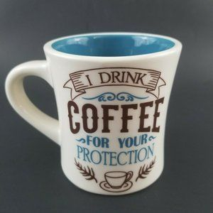 """""""I Drink Coffee For Your Protection"""" Ceramic Mug"""